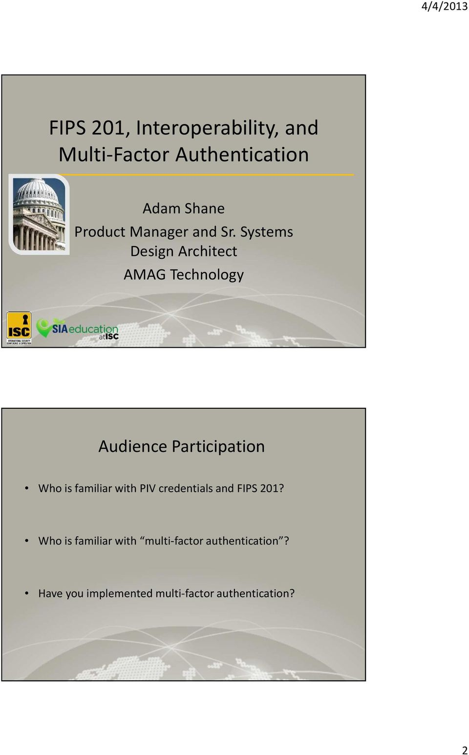 Systems Design Architect AMAG Technology Audience Participation Who is