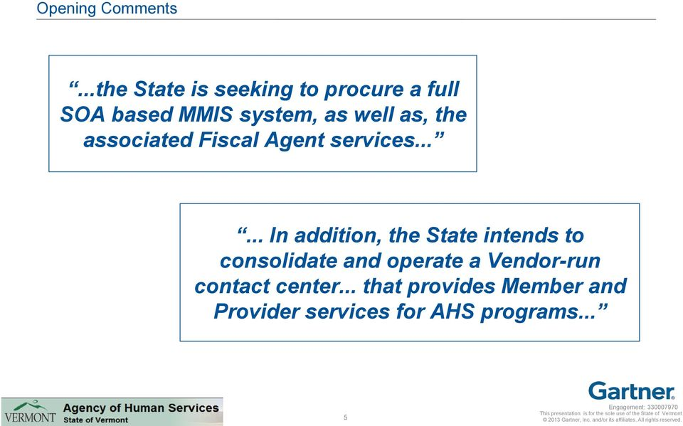 as, the associated Fiscal Agent services.