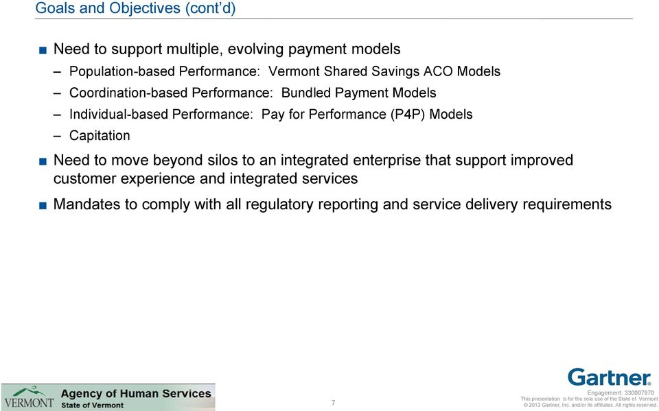 Performance (P4P) Models Capitation Need to move beyond silos to an integrated enterprise that support improved