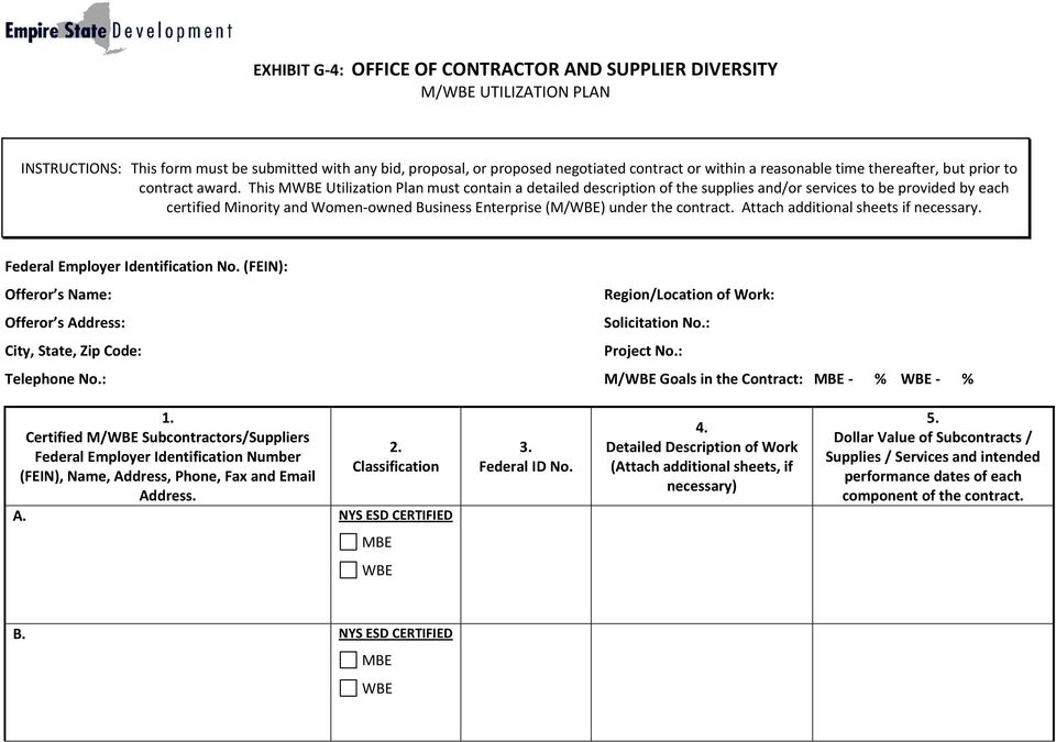 This MWBE Utilization Plan must contain a detailed description of the supplies and/or services to be provided by each certified Minority and Women-owned Business Enterprise (M/WBE) under the contract.