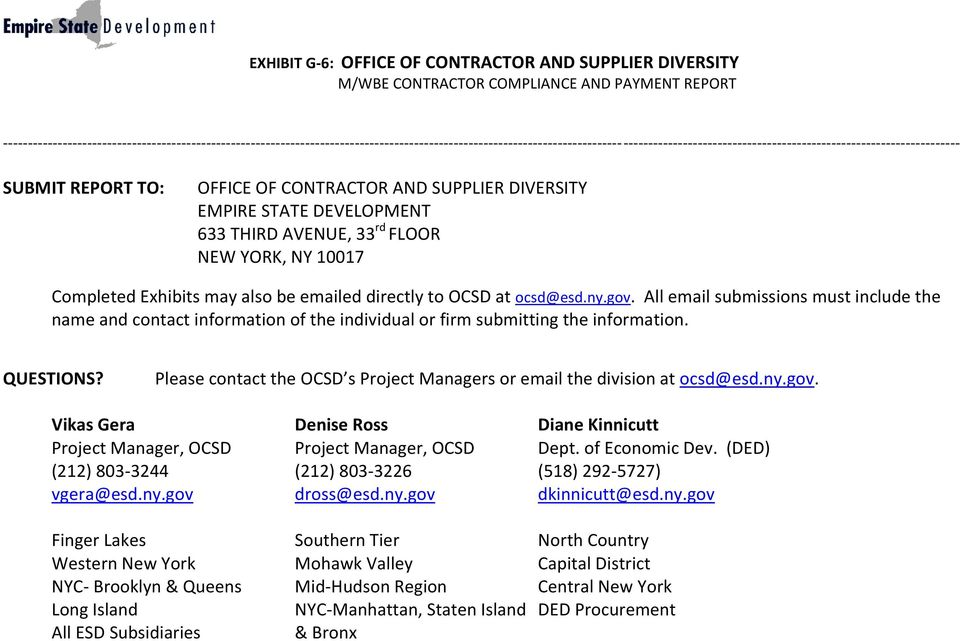 SUBMIT REPORT TO: OFFICE OF CONTRACTOR AND SUPPLIER DIVERSITY EMPIRE STATE DEVELOPMENT 633 THIRD AVENUE, 33 rd FLOOR NEW YORK, NY 10017 Completed Exhibits may also be emailed directly to OCSD at