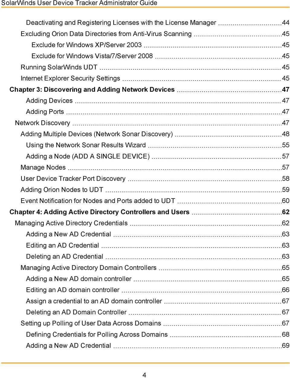 Adding Ports 47 Network Discovery 47 Adding Multiple Devices (Network Sonar Discovery) 48 Using the Network Sonar Results Wizard 55 Adding a Node (ADD A SINGLE DEVICE) 57 Manage Nodes 57 User Device