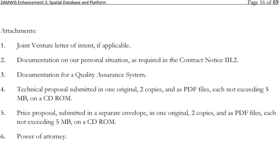 Technical proposal submitted in one original, 2 copies, and as PDF files, each not exceeding 5