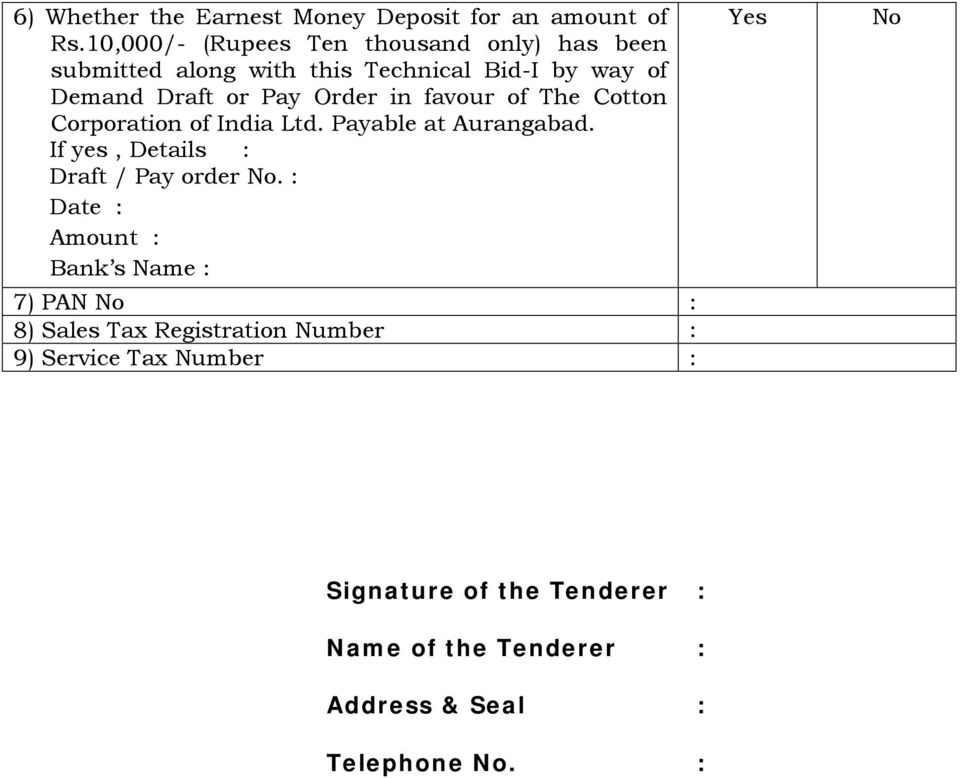 Order in favour of The Cotton Corporation of India Ltd. Payable at Aurangabad. If yes, Details : Draft / Pay order No.