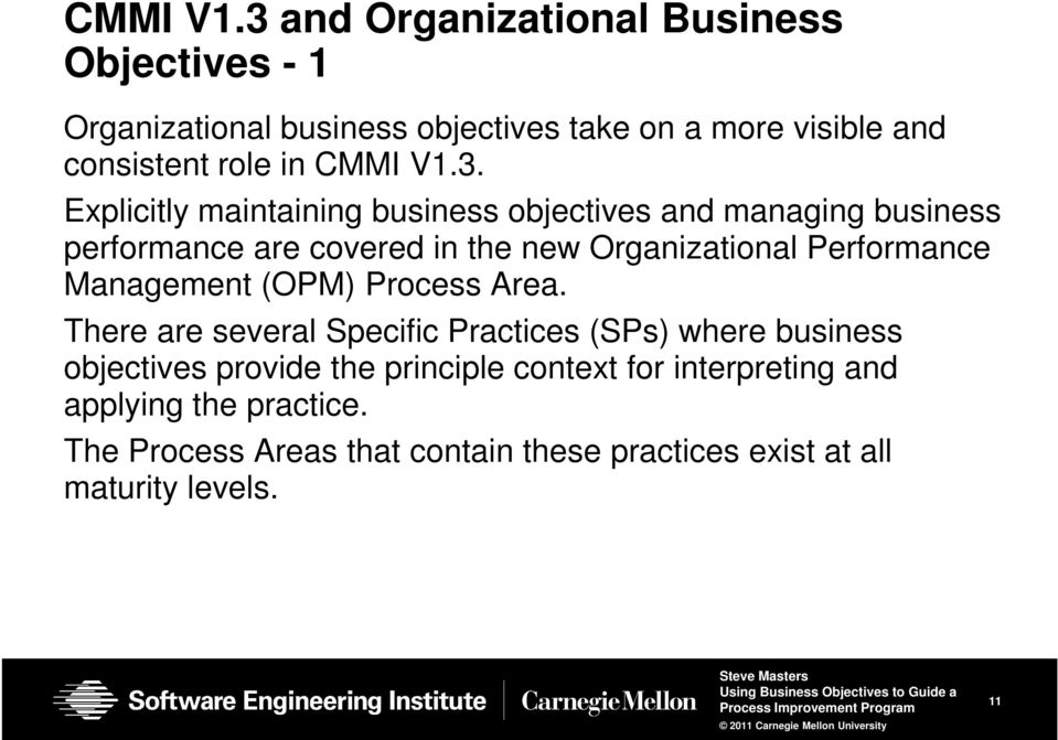 Explicitly maintaining business objectives and managing business performance are covered in the new Organizational Performance