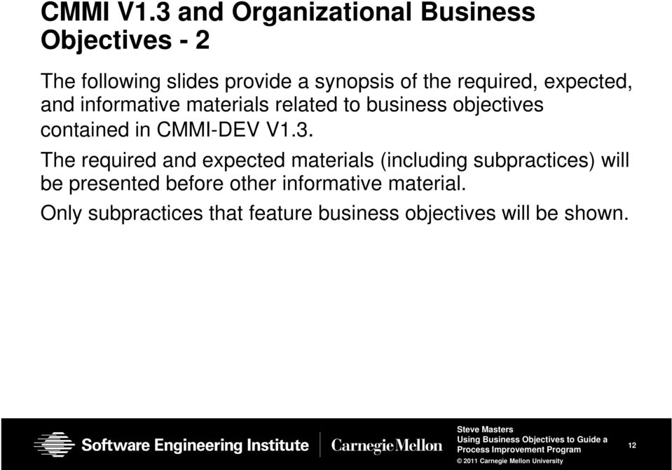 required, expected, and informative materials related to business objectives contained in