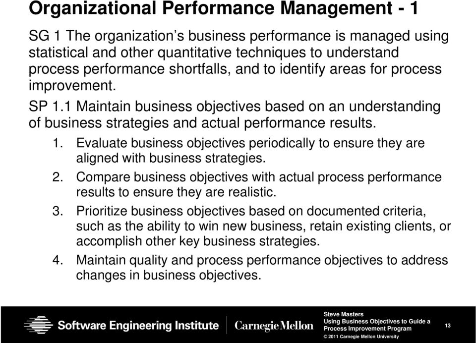 2. Compare business objectives with actual process performance results to ensure they are realistic. 3.