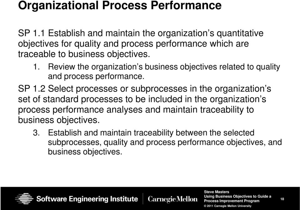 Review the organization s business objectives related to quality and process performance. SP 1.