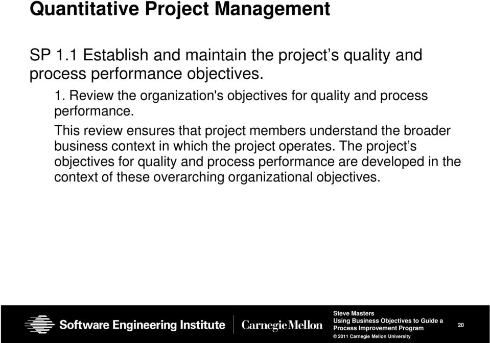 Review the organization's objectives for quality and process performance.