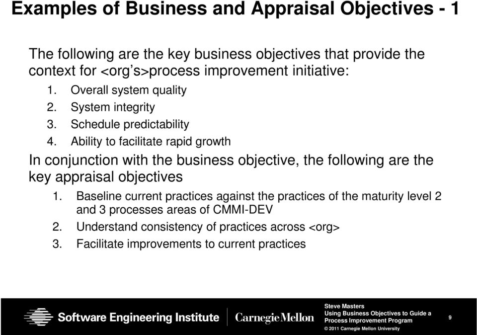 Ability to facilitate rapid growth In conjunction with the business objective, the following are the key appraisal objectives 1.