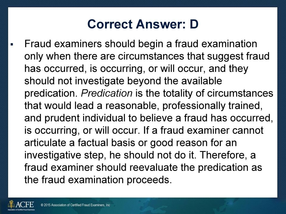 Predication is the totality of circumstances that would lead a reasonable, professionally trained, and prudent individual to believe a fraud has occurred,