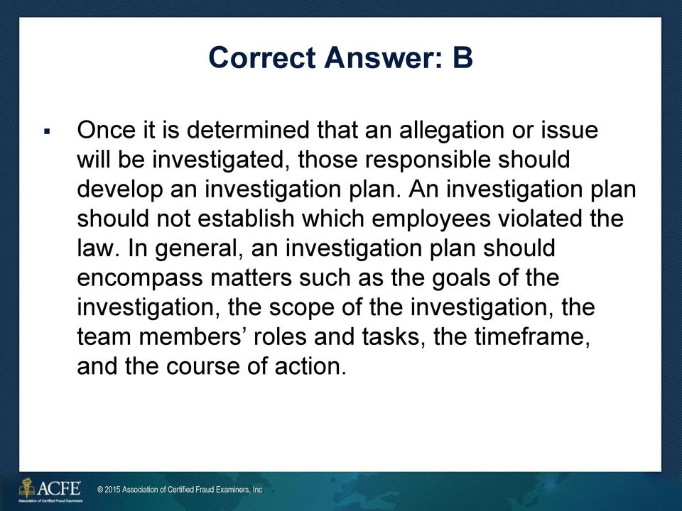 An investigation plan should not establish which employees violated the law.