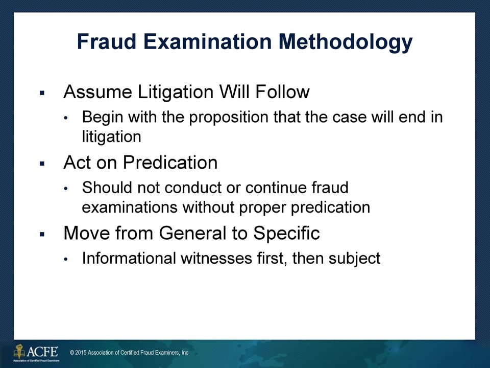 Should not conduct or continue fraud examinations without proper