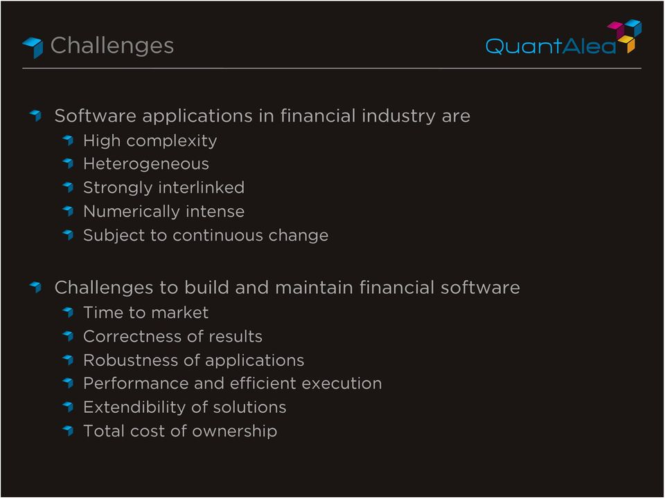 Challenges to build and maintain financial software! Time to market! Correctness of results!