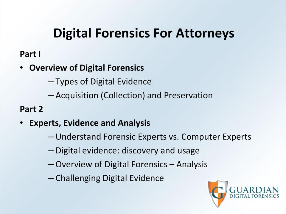 Evidence and Analysis Understand Forensic Experts vs.