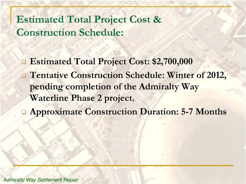 2012, pending completion of the Admiralty Way Waterline Phase 2 project.