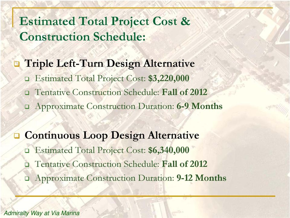 Duration: 6-9 Months Continuous Loop Design Alternative Estimated Total Project Cost: $6,340,000