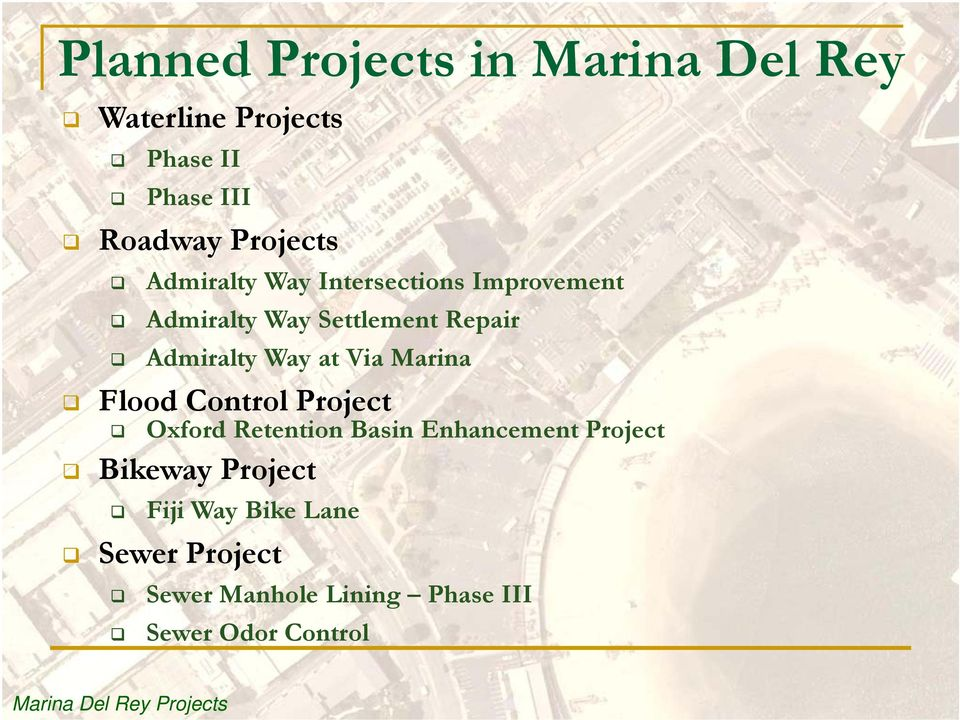 Marina Flood Control Project Oxford Retention Basin Enhancement Project Bikeway Project Fiji
