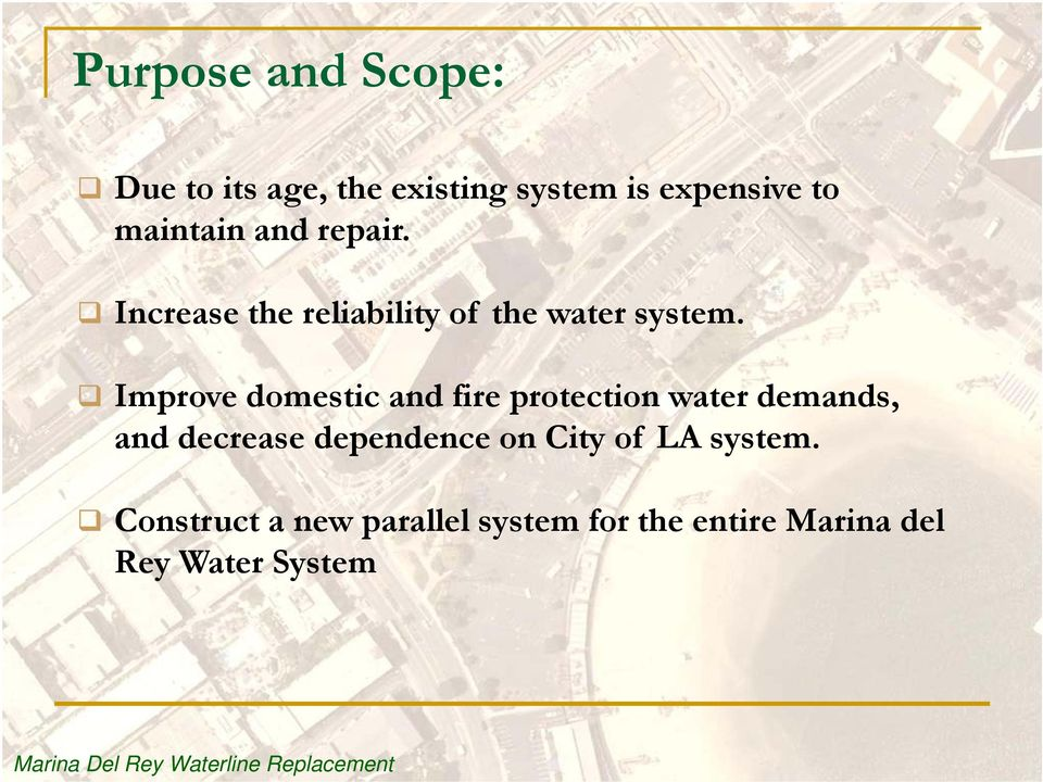 Improve domestic and fire protection water demands, and decrease dependence on City of
