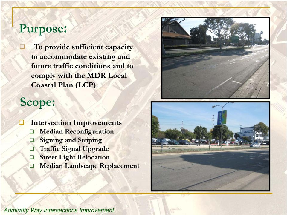 Scope: Intersection Improvements Median Reconfiguration Signing and Striping Traffic