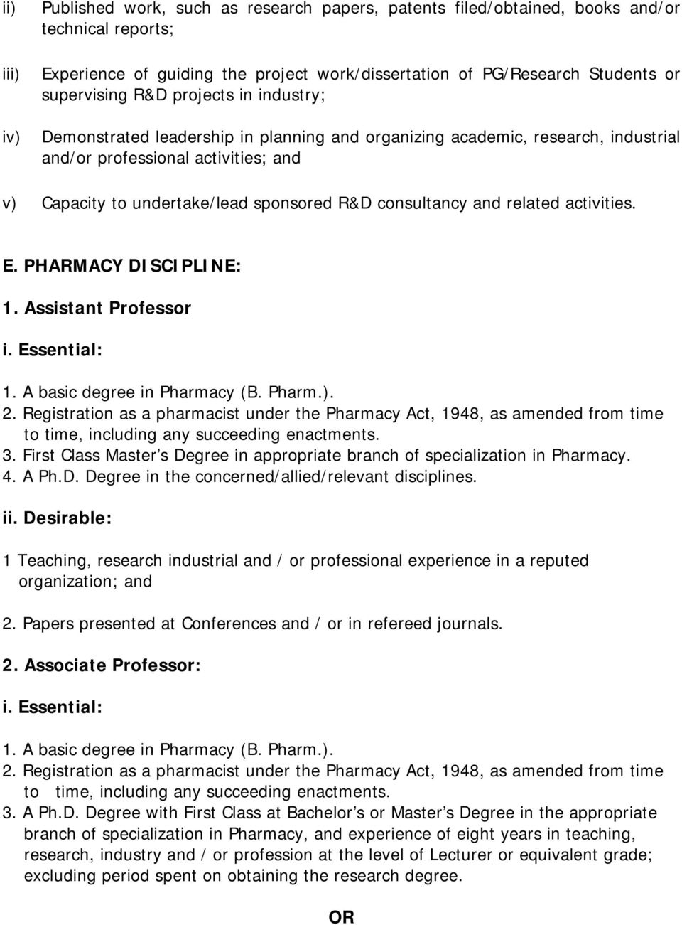 consultancy and related activities. E. PHARMACY DISCIPLINE: 1. Assistant Professor i. Essential: 1. A basic degree in Pharmacy (B. Pharm.). 2.