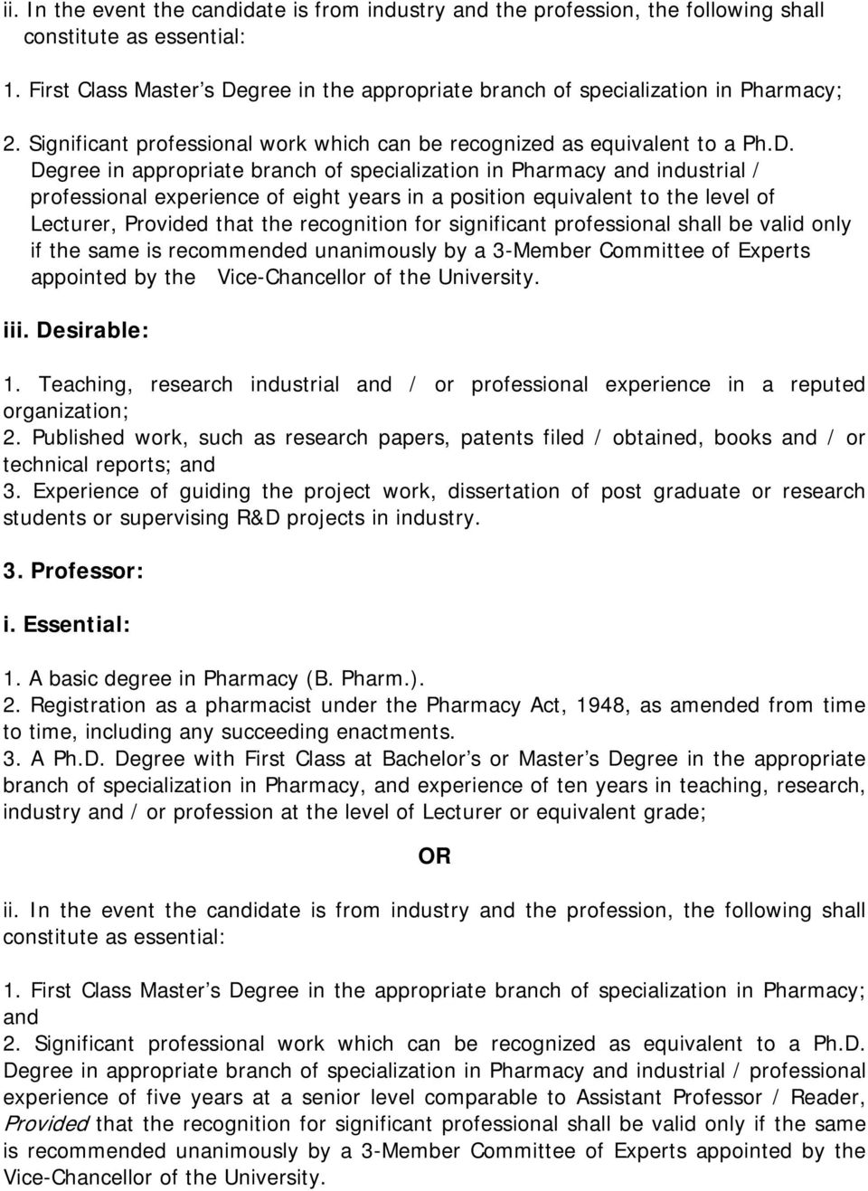 gree in the appropriate branch of specialization in Pharmacy; 2. Significant professional work which can be recognized as equivalent to a Ph.D.
