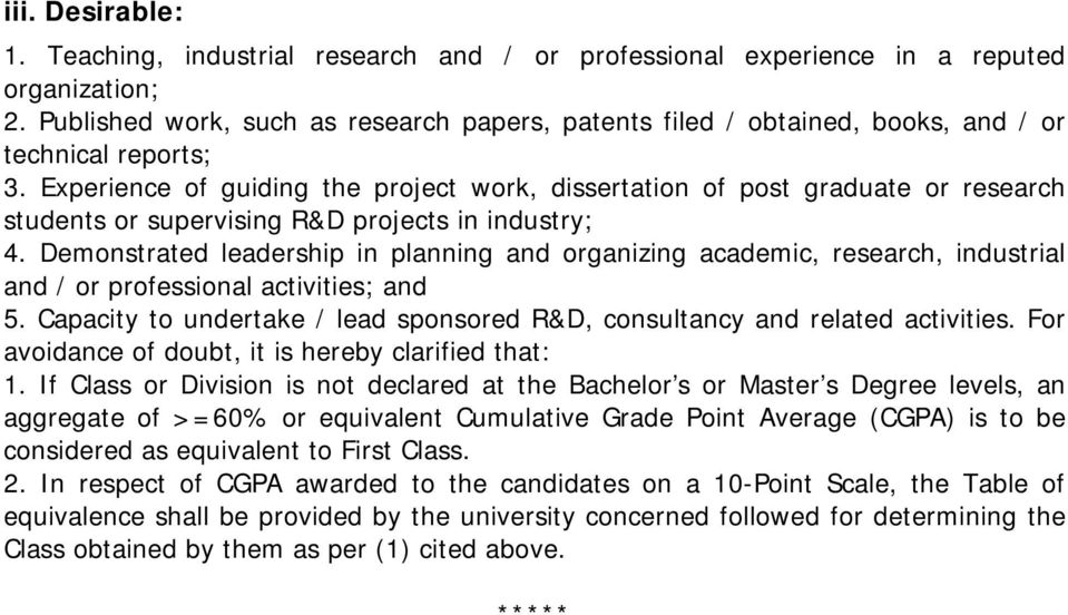 Experience of guiding the project work, dissertation of post graduate or research students or supervising R&D projects in industry; 4.