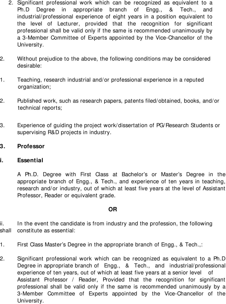 is recommended unanimously by a 3-Member Committee of Experts appointed by the Vice-Chancellor of the University. 2.