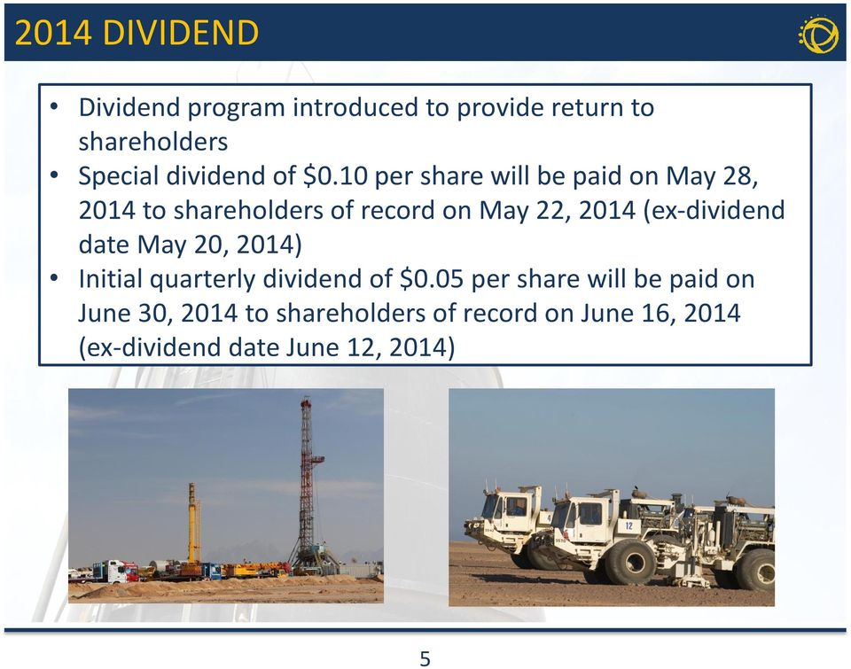 10 per share will be paid on May 28, 2014 to shareholders of record on May 22, 2014