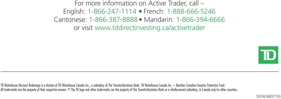 , a subsidiary of The Toronto-Dominion Bank. TD Waterhouse Canada Inc. Member Canadian Investor Protection Fund.