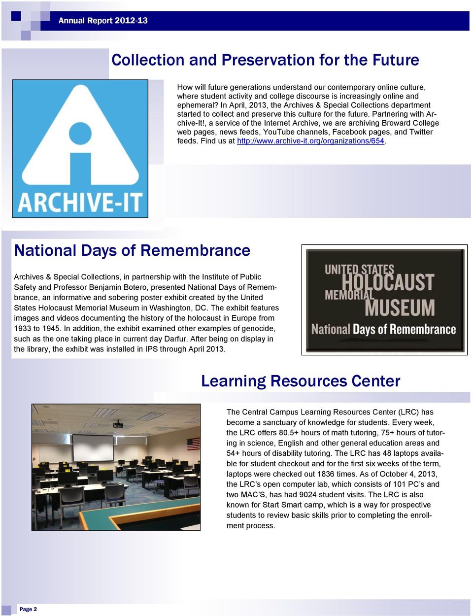 , a service of the Internet Archive, we are archiving Broward College web pages, news feeds, YouTube channels, Facebook pages, and Twitter feeds. Find us at http://www.archive-it.