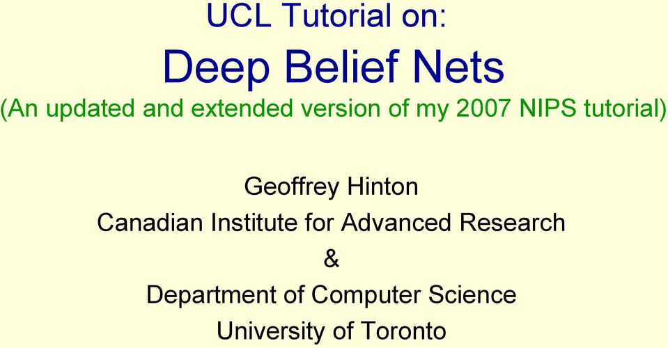 Geoffrey Hinton Canadian Institute for Advanced