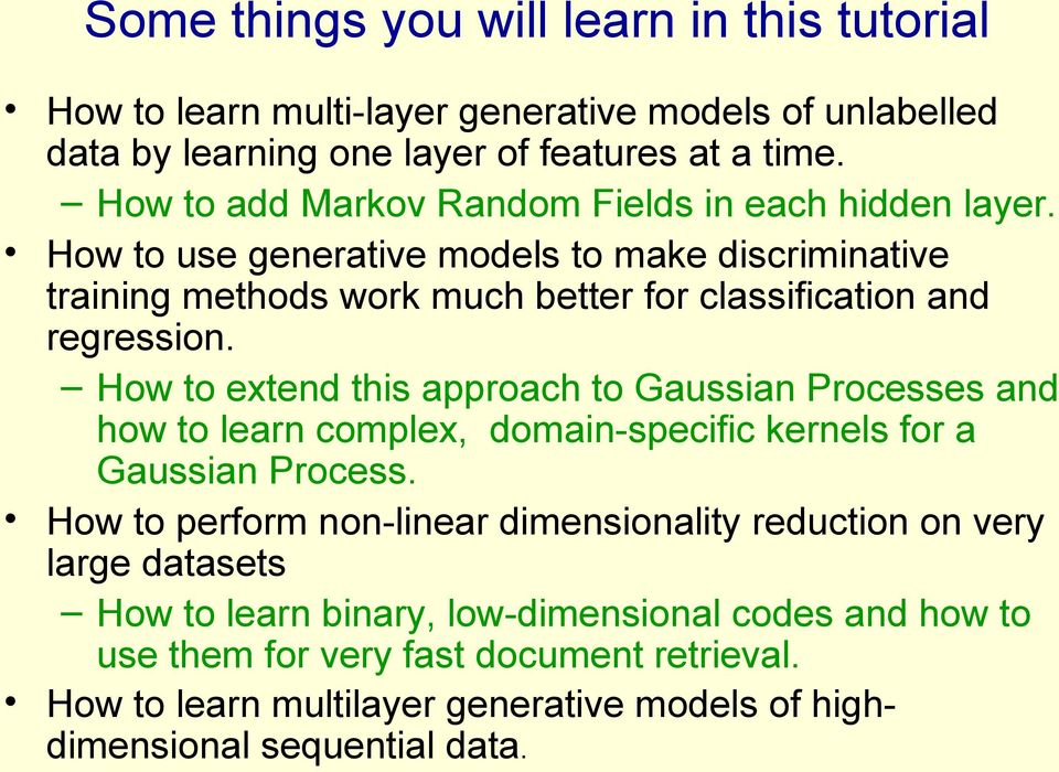 How to extend this approach to Gaussian Processes and how to learn complex, domain-specific kernels for a Gaussian Process.