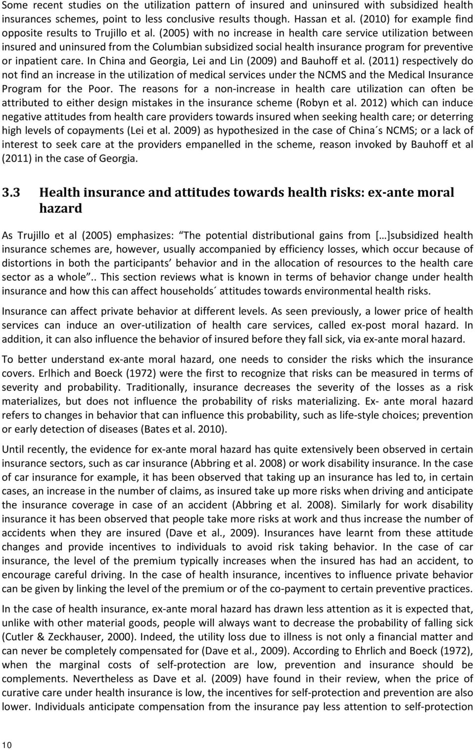 (2005) with no increase in health care service utilization between insured and uninsured from the Columbian subsidized social health insurance program for preventive or inpatient care.