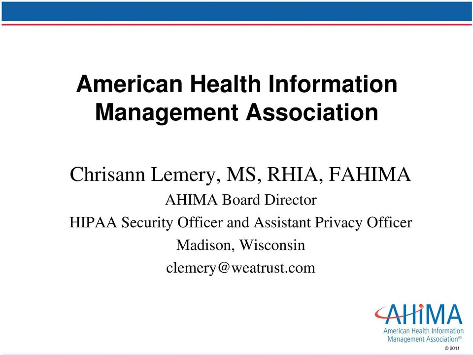 AHIMA Board Director HIPAA Security Officer and