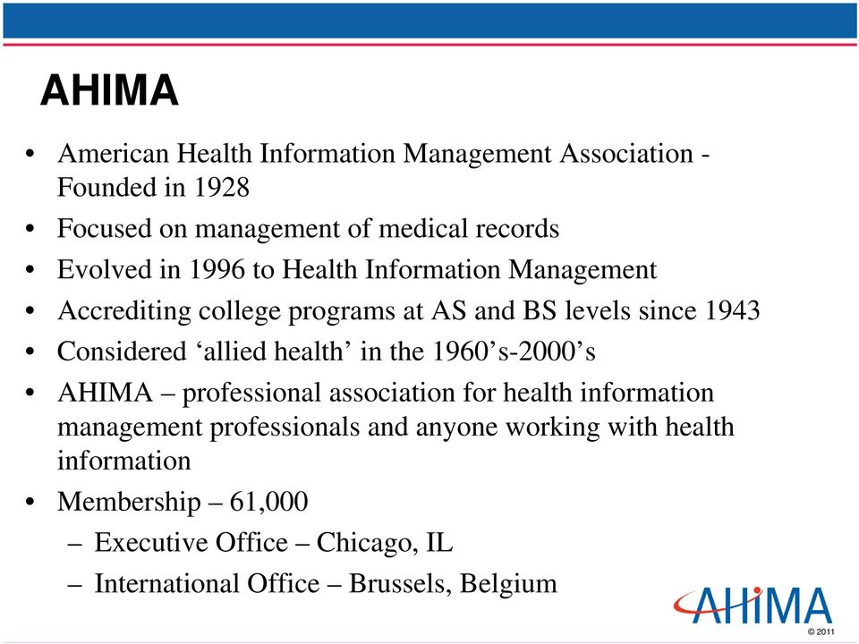 allied health in the 1960 s-2000 s AHIMA professional association for health information management professionals and