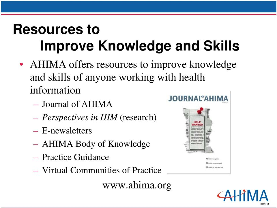 Journal of AHIMA Perspectives in HIM (research) E-newsletters AHIMA