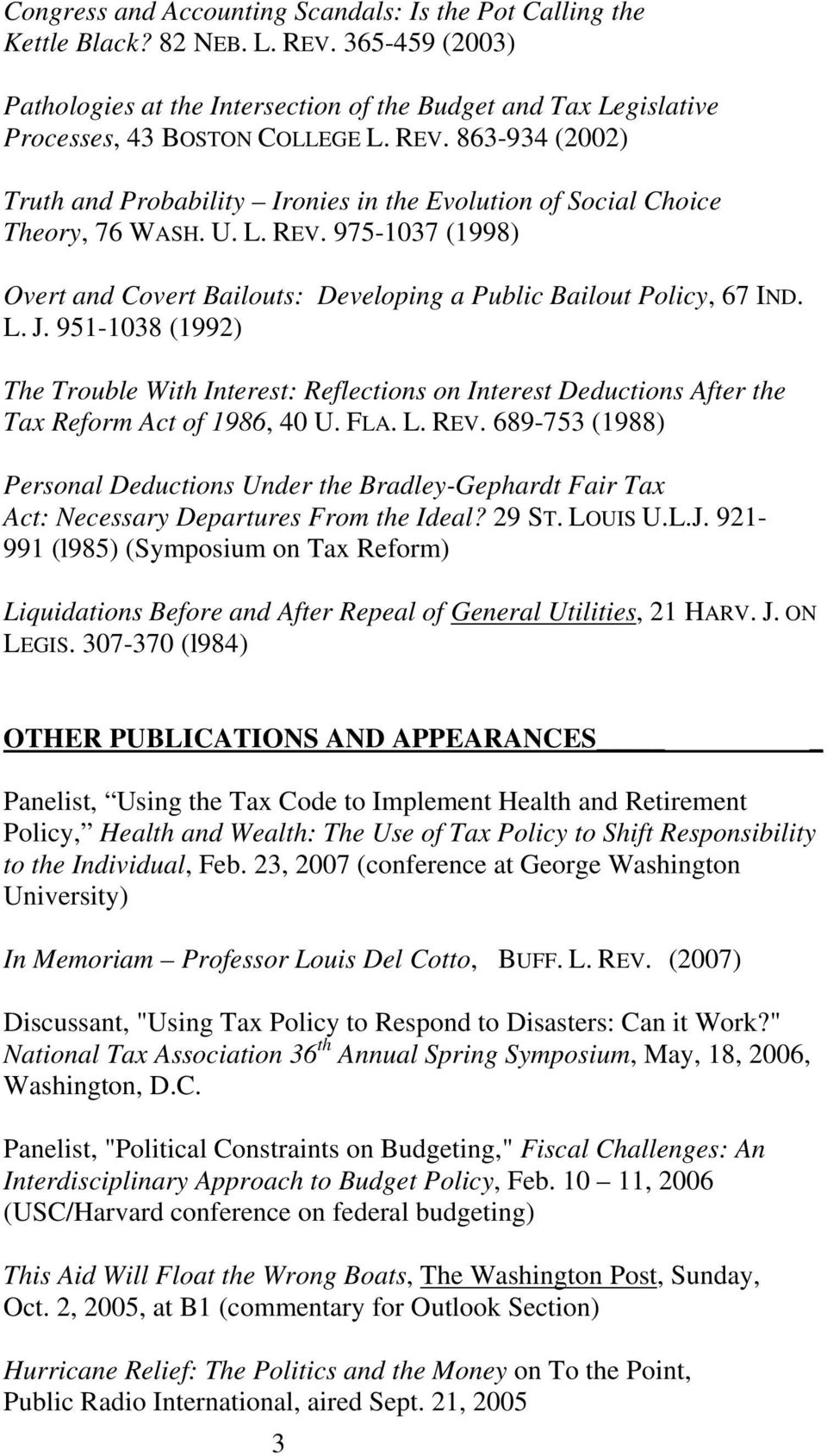 L. J. 951-1038 (1992) The Trouble With Interest: Reflections on Interest Deductions After the Tax Reform Act of 1986, 40 U. FLA. L. REV.