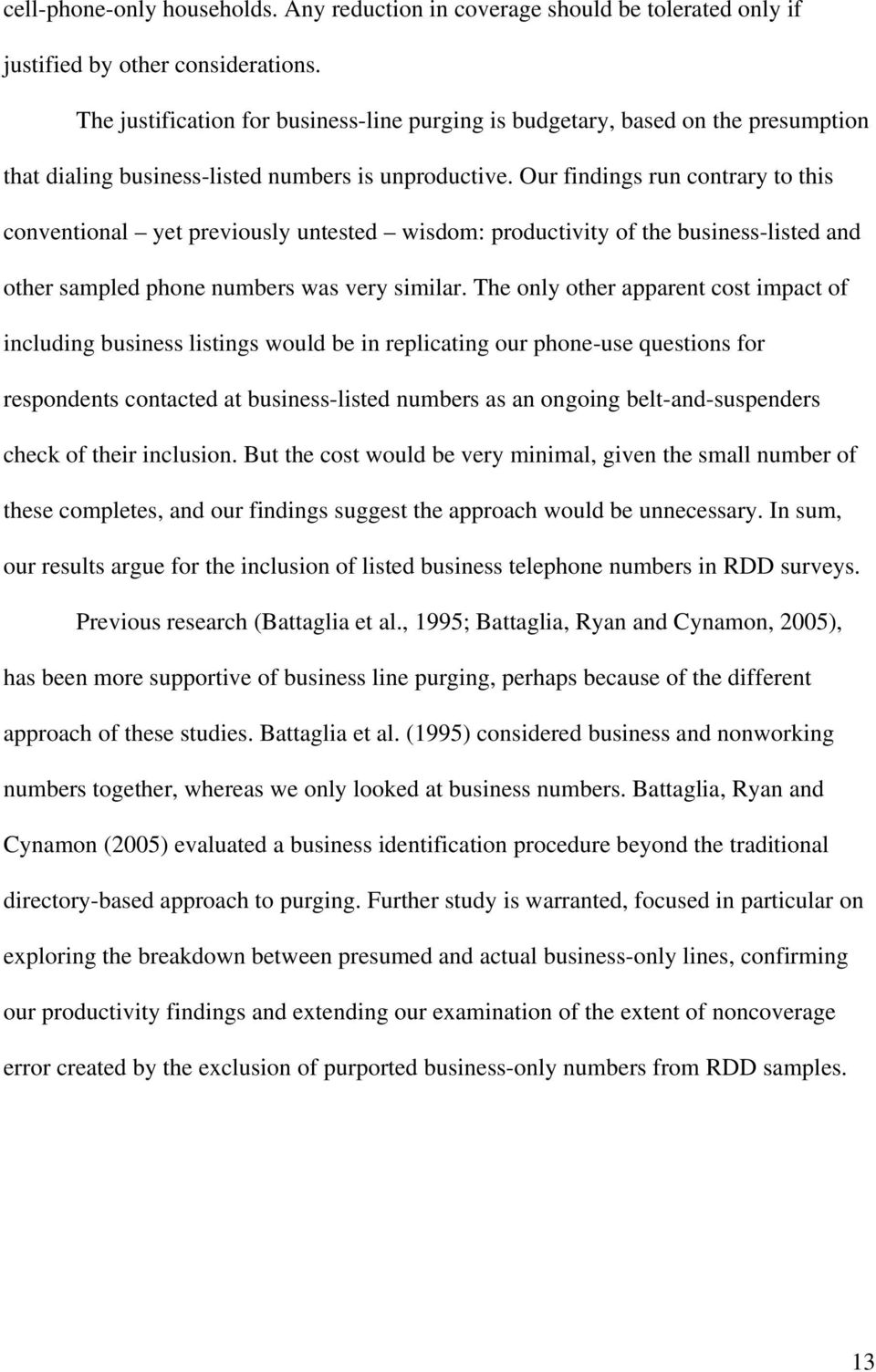 Our findings run contrary to this conventional yet previously untested wisdom: productivity of the business-listed and other sampled phone numbers was very similar.