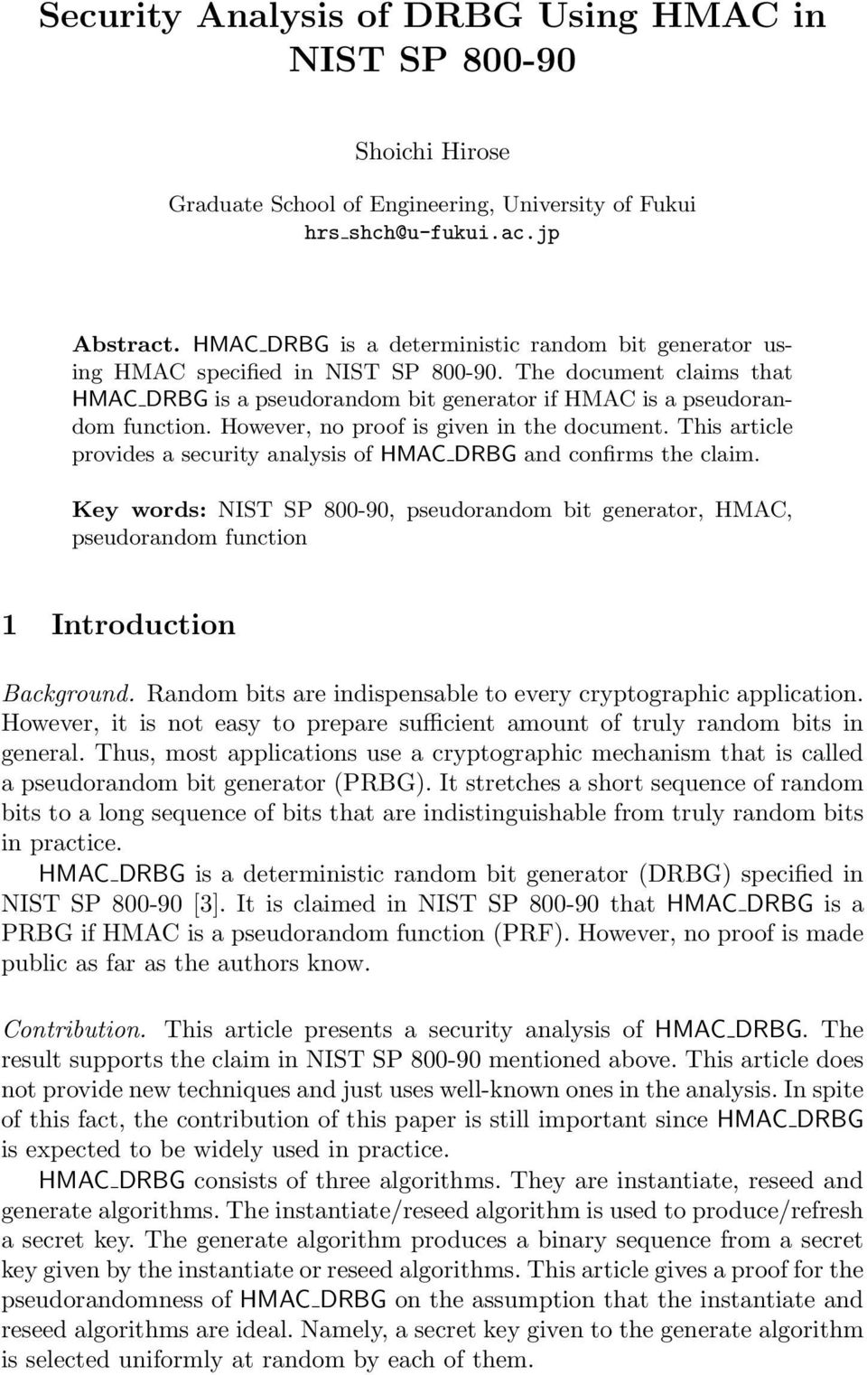 owever, no proof is given in the document. This article provides a security analysis of MAC DRBG and confirms the claim.