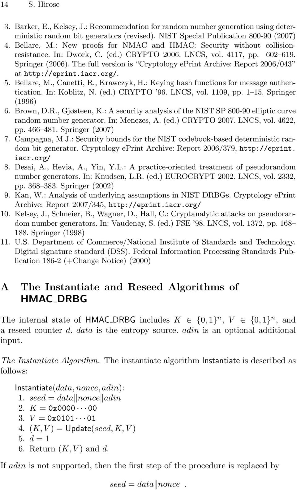 The full version is Cryptology eprint Archive: Report 2006/043 at http://eprint.iacr.org/. 5. Bellare, M., Canetti, R., rawczyk,.: eying hash functions for message authentication. In: oblitz, N. (ed.