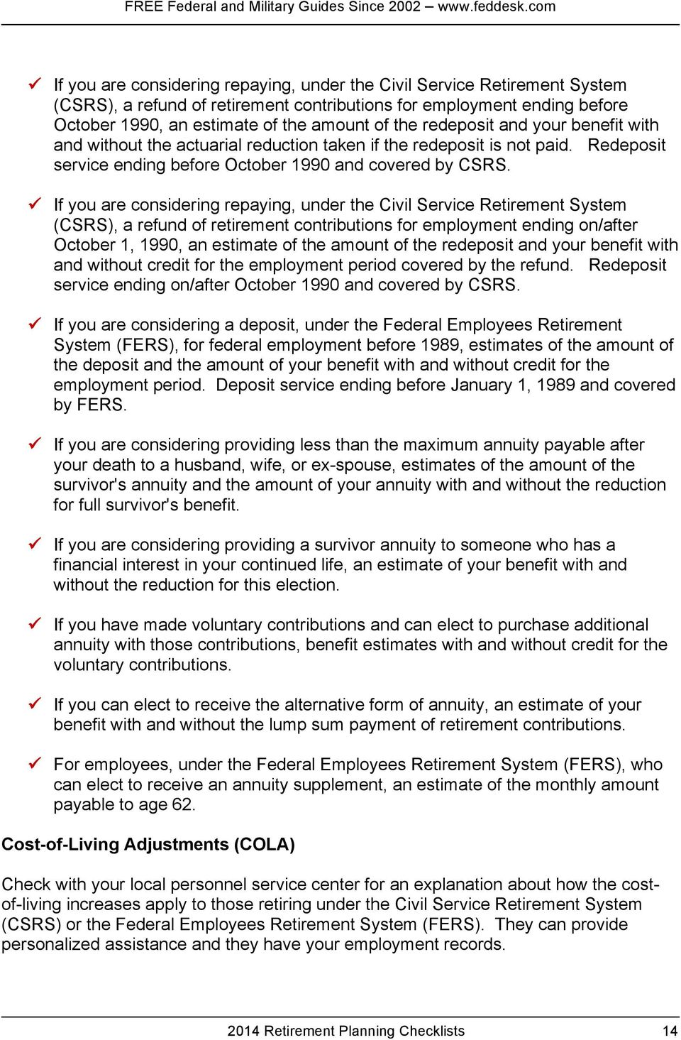 If you are considering repaying, under the Civil Service Retirement System (CSRS), a refund of retirement contributions for employment ending on/after October 1, 1990, an estimate of the amount of
