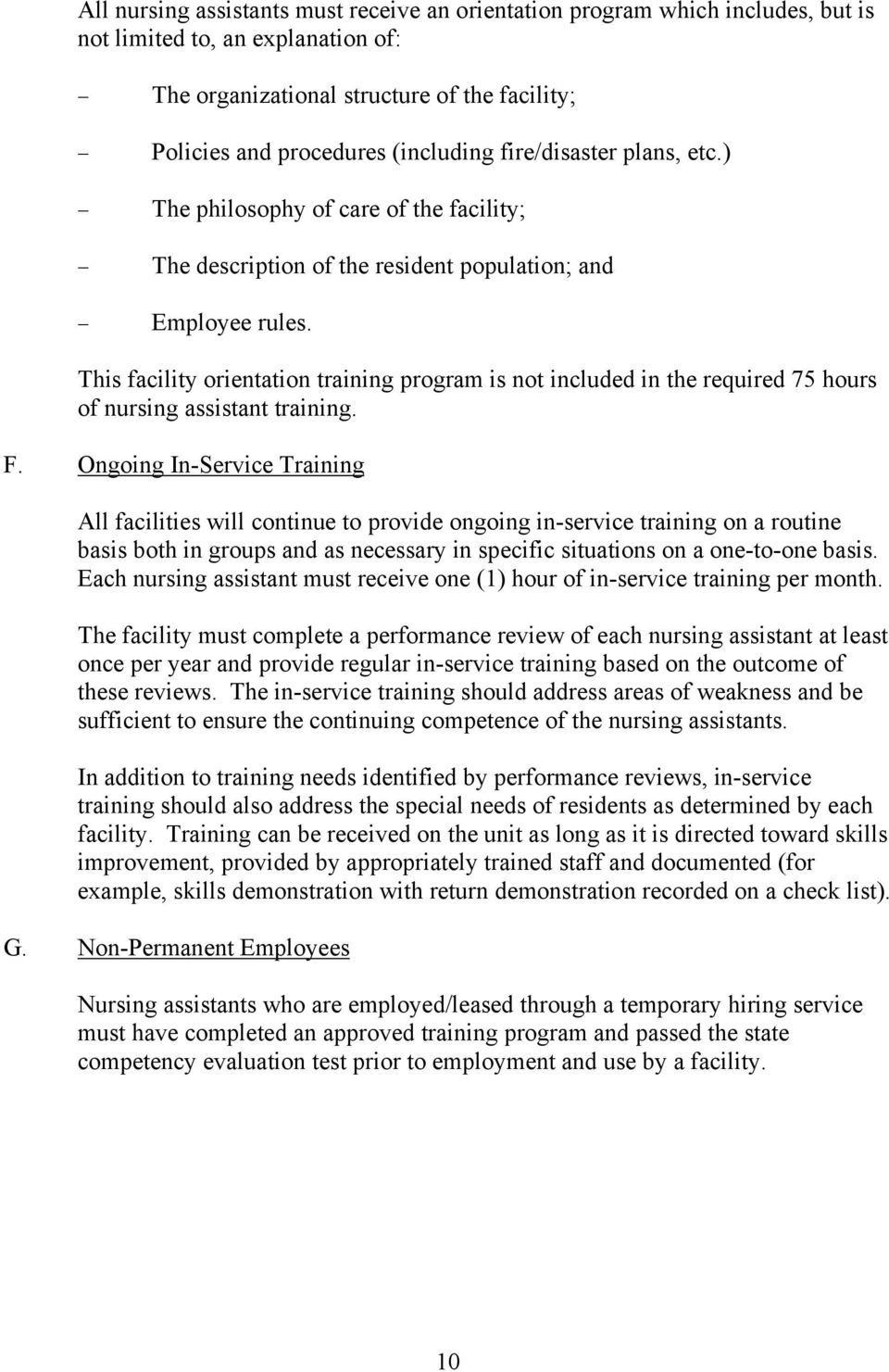 This facility orientation training program is not included in the required 75 hours of nursing assistant training. F.