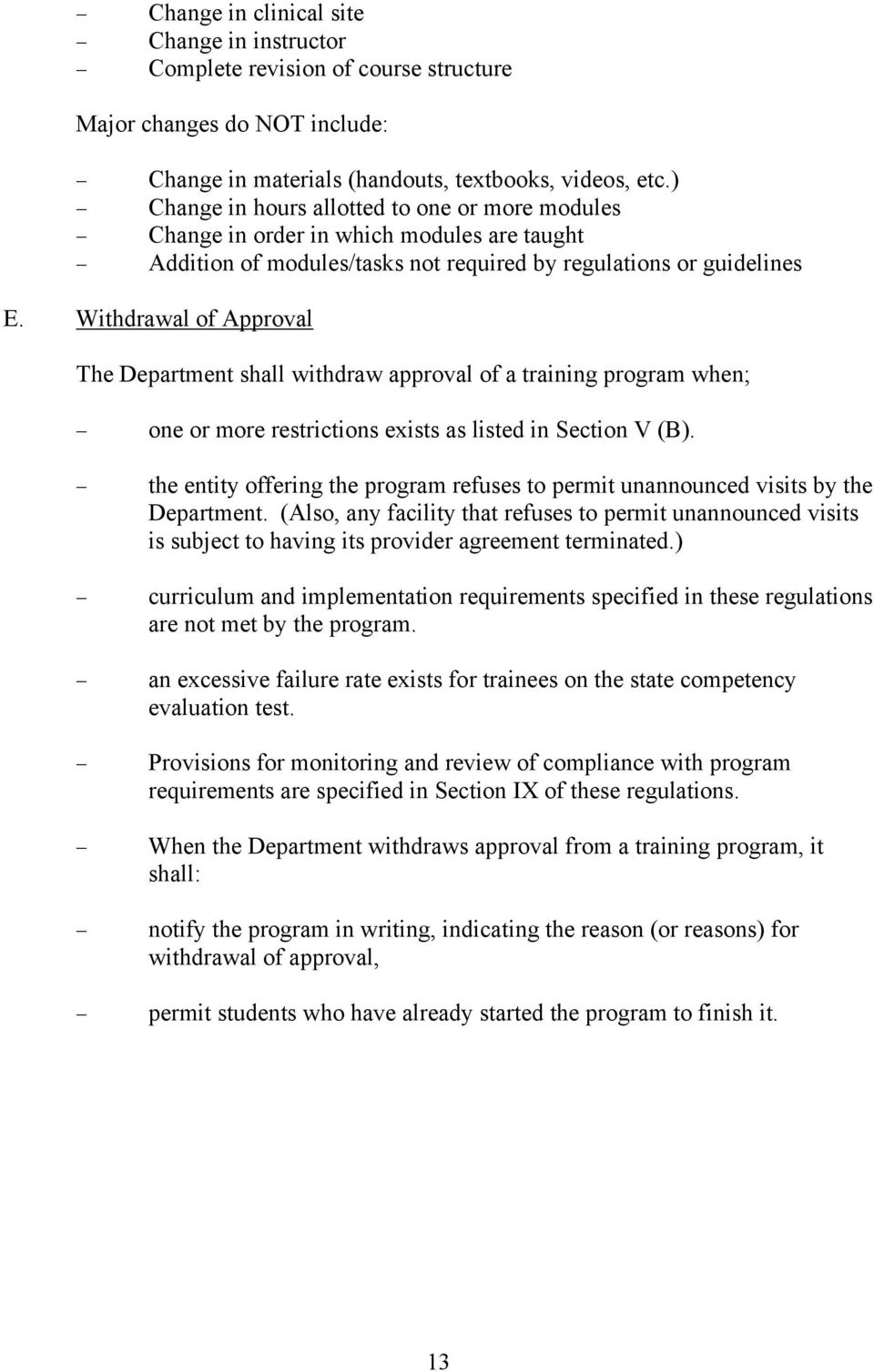 Withdrawal of Approval The Department shall withdraw approval of a training program when; one or more restrictions exists as listed in Section V (B).