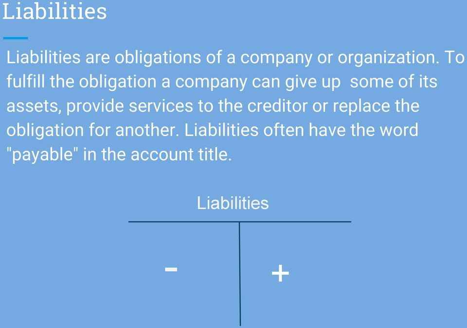 provide services to the creditor or replace the obligation for another.