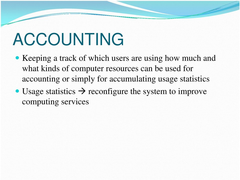 accounting or simply for accumulating usage statistics