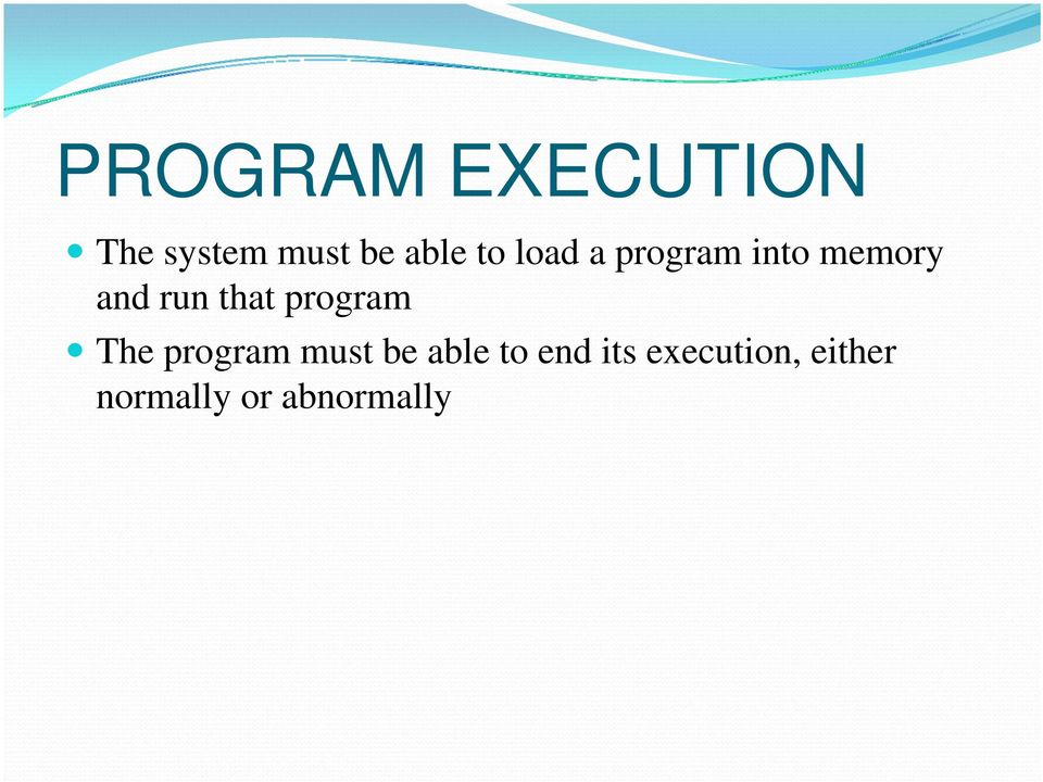 program The program must be able to end