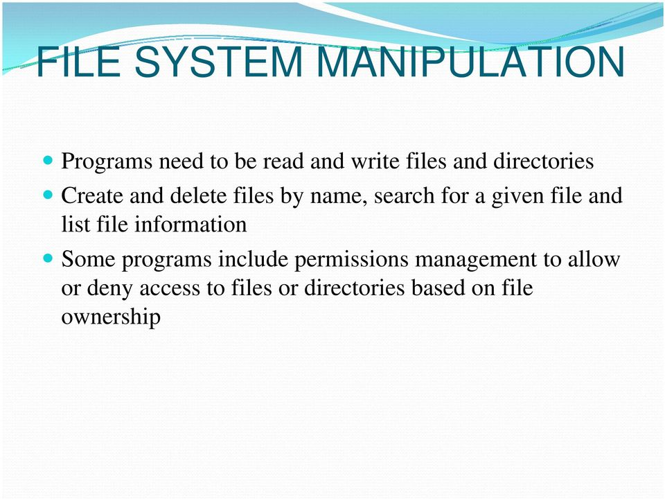 and list file information Some programs include permissions management