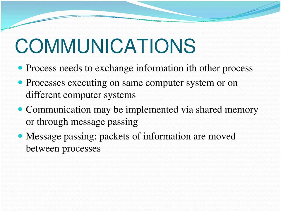 systems Communication may be implemented via shared memory or through