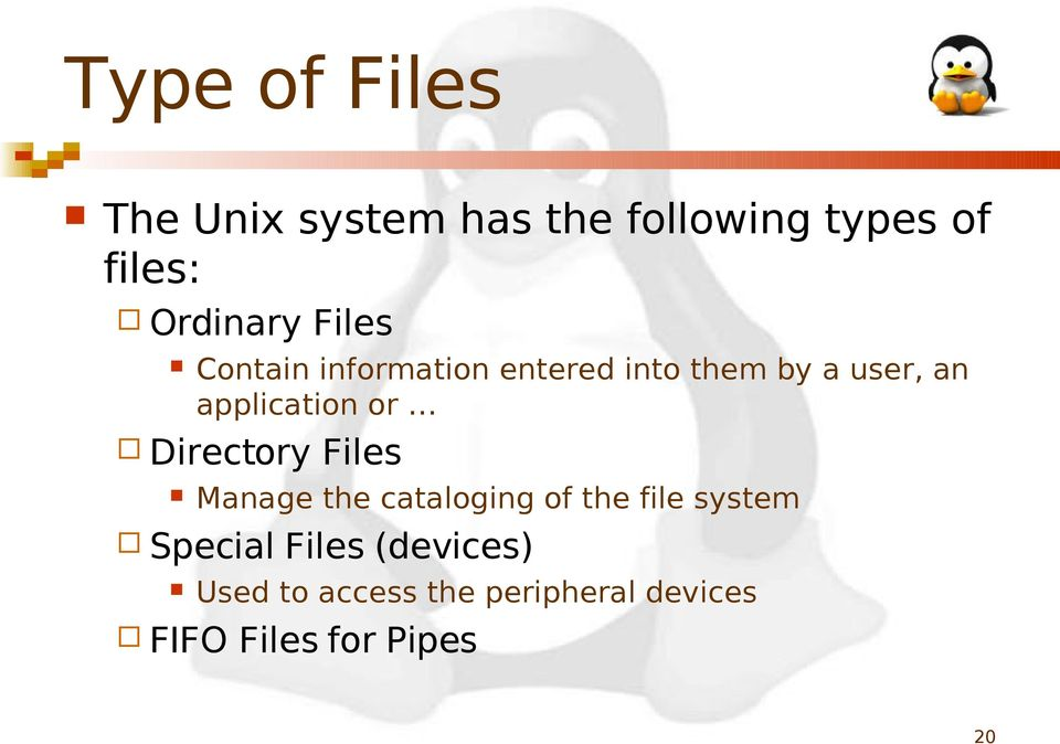 application or Directory Files Manage the cataloging of the file system